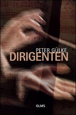 Dirigenten von Gülke,  Peter