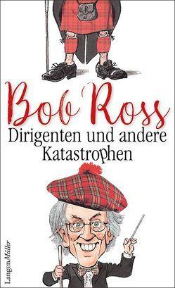 Dirigenten und andere Katastrophen von Ross,  Bob