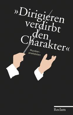 »Dirigieren verdirbt den Charakter« von Haitink,  Bernard, Ulbrich,  Hans Martin