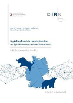 DIRK-Forschungsreihe: Digital Leadership in Investor Relations von Fetzer,  Marcus, Hoffmann,  Prof. Dr. Christian P., Tietz,  Sandra, Winter,  Jonathan