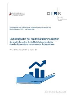 DIRK-Forschungsreihe: Nachhaltigkeit in der Kapitalmarktkommunikation von Hoffmann,  Prof. Dr. Christian P., Lamprecht,  Helene, Sandra Binder-Tietz, Van Poele,  Maximilian, Waskowiak,  Lea