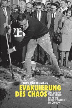 Dirk Pörschmann. Evakuierung des Chaos. Zero zwischen Sprachbildern der Reinheit und Bildsprachen der Ordnung