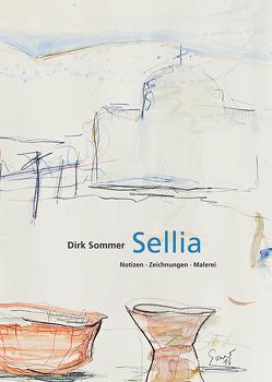 Dirk Sommer | Sellia. Notizen – Zeichnungen – Malerei von Müller,  Hans-Joachim, Sommer,  Dirk, Strauß,  Bernhard