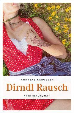 Dirndl Rausch von Karosser,  Andreas