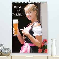 Dirndl und Tradition (Premium, hochwertiger DIN A2 Wandkalender 2021, Kunstdruck in Hochglanz) von STphotography
