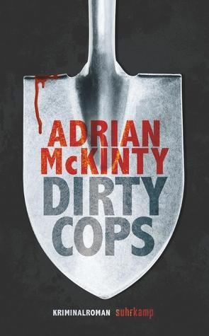 Dirty Cops von McKinty,  Adrian, Torberg,  Peter