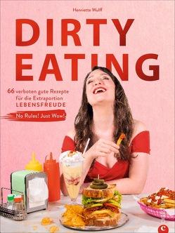 Dirty Eating von Wulff,  Henriette, Wulff,  Tobias