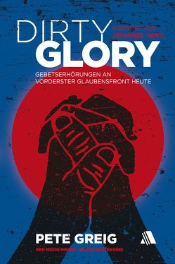Dirty Glory – Deutsche Version von Greig,  Pete, Hartl,  Johannes, Njock,  Sabine