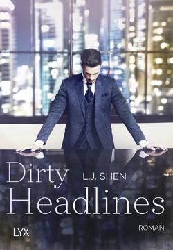 Dirty Headlines von Shen,  L.J., Woitynek,  Patricia