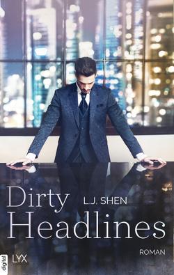 Dirty Headlines von Shen,  L.J.
