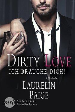 Dirty Love – Ich brauche dich! von Kleinfeld,  Jule, Paige,  Laurelin
