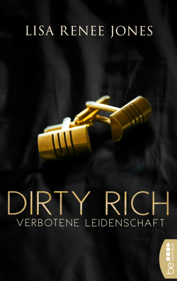 Dirty Rich – Verbotene Leidenschaft von Fehling,  Sonja, Jones,  Lisa Renee
