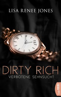 Dirty Rich – Verbotene Sehnsucht von Jones,  Lisa Renee