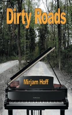Dirty Roads von Hoff,  Mirjam