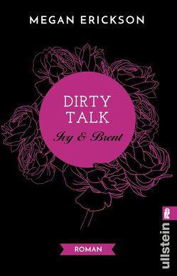 Dirty Talk. Ivy & Brent von Erickson,  Megan, Uplegger,  Sybille