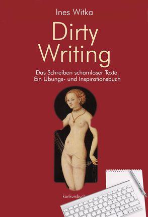 Dirty Writing von Witka,  Ines