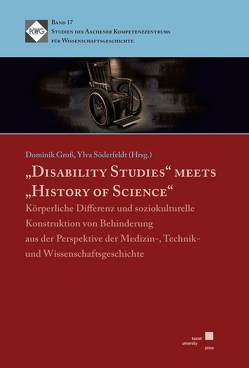 """Disability Studies"" meets ""History of Science"" von Groß,  Dominik, Söderfeldt,  Ylva"