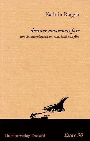 Disaster awareness fair von Röggla,  Kathrin