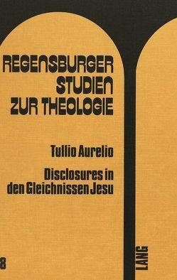 Disclosures in den Gleichnissen Jesu von Aurelio,  Tullio