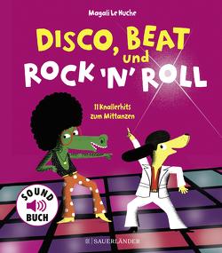 Disco, Beat und Rock'n'Roll von Huche,  Magali Le