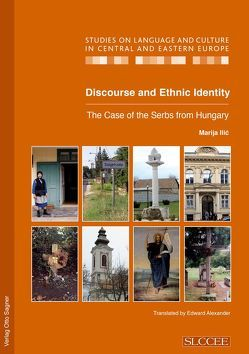 Discourse and Ethnic Identity. The Case of the Serbs from Hungary von Ilic,  Marija