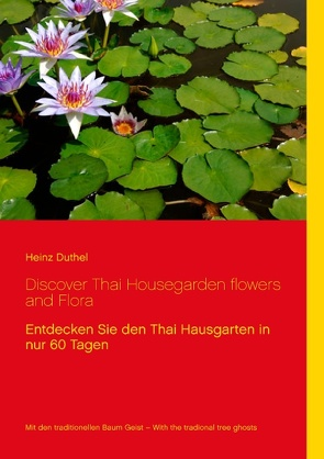 Discover Thai Housegarden flowers and Flora photobook von Duthel,  Heinz