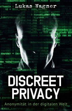 Discreet Privacy von Wagner,  Lukas