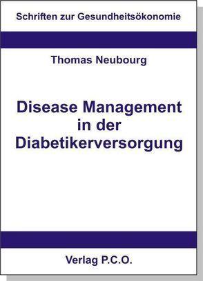 Disease Management in der Diabetikerversorgung von Neubourg,  Thomas