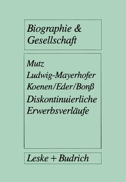 Diskontinuierliche Erwerbsverläufe von Mutz,  Gerd