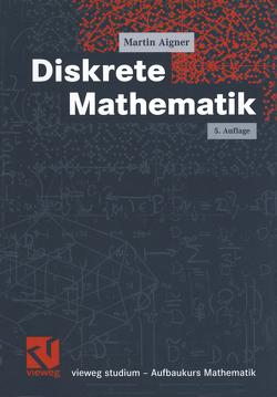 Diskrete Mathematik von Aigner,  Martin