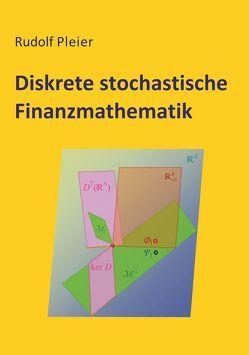 Diskrete stochastische Finanzmathematik von Pleier,  Rudolf