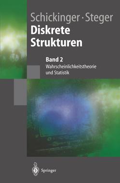 Diskrete Strukturen 2 von Schickinger,  Thomas, Steger,  Angelika