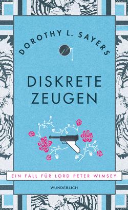 Diskrete Zeugen (Neuausgabe) von Bayer,  Otto, Sayers,  Dorothy L.