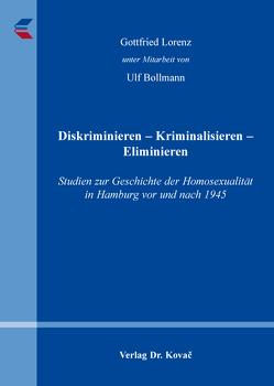 Diskriminieren – Kriminalisieren – Eliminieren von Bollmann,  Ulf, Lorenz,  Gottfried