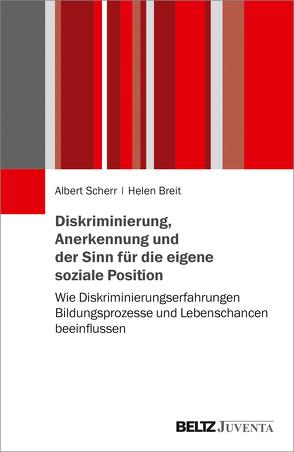 Diskriminierung, Anerkennung und der Sinn für die eigene soziale Position von Breit,  Helen, Scherr,  Albert