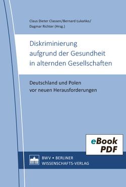 Diskriminierung aufgrund der Gesundheit in alternden Gesellschaften von Classen,  Claus Dieter, Lukanko,  Bernard, Richter,  Dagmar
