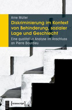 Diskriminierung im Kontext von Behinderung, sozialer Lage und Geschlecht von Müller,  Arne