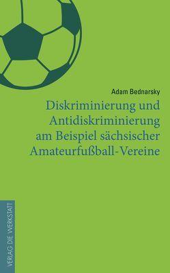 Diskriminierung im Fußball von Bednarsky,  Adam