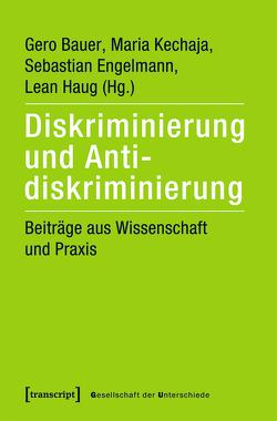 Diskriminierung und Antidiskriminierung von Bauer,  Gero, Engelmann,  Sebastian, Haug,  Lean, Kechaja,  Maria