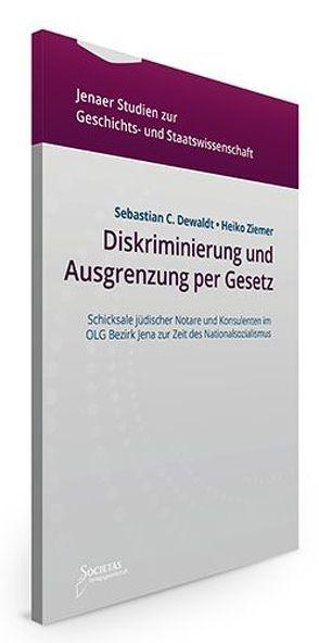 Diskriminierung und Ausgrenzung per Gesetz von Dewaldt,  Sebastian C., Ziemer,  Heiko