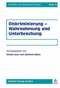 Diskriminierung – Wahrnehmung und Unterbrechung von Kühne,  Adelheid, Senn,  Mischa