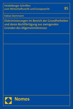 Diskriminierungen im Bereich der Grundfreiheiten und deren Rechtfertigung aus zwingenden Gründen des Allgemeininteresses von Dammann,  Fabian