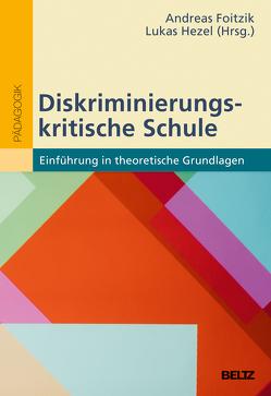 Diskriminierungskritische Schule von Foitzik,  Andreas, Hezel,  Lukas