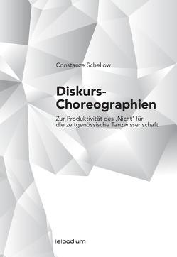 Diskurs-Choreographien von Schellow,  Constanze