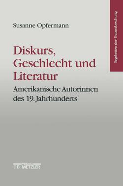 Diskurs, Geschlecht und Literatur von Opfermann,  Susanne