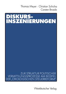 Diskurs-Inszenierungen von Brosda,  Carsten, Meyer,  Thomas, Schicha,  Christian