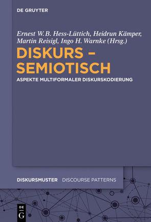 Diskurs – semiotisch von Hess-Lüttich,  Ernest W. B., Kämper,  Heidrun, Reisigl,  Martin, Warnke,  Ingo H.