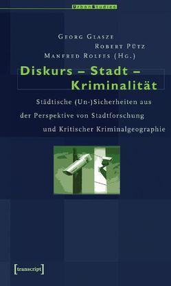 Diskurs – Stadt – Kriminalität von Glasze,  Georg, Pütz,  Robert, Rolfes,  Manfred