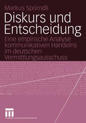 Diskurs und Entscheidung von Spörndli,  Markus