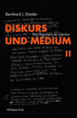 Diskurs und Medium 2 von Dotzler,  Bernhard